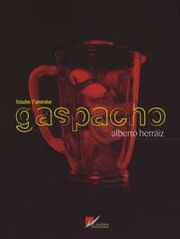 Alberto Herraiz - Toute l'année gaspacho.