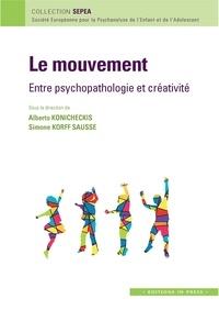 Alberto Konicheckis et Simone Korff Sausse - Le mouvement : entre psychopathologie et créativité.