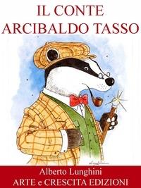 Alberto Lunghini - Il conte Arcibaldo Tasso.