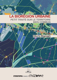 Alberto Magnaghi - La biorégion urbaine.