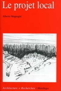 Alberto Magnaghi - Le projet local.