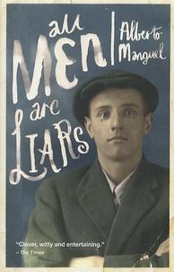 Alberto Manguel - All men are liars.