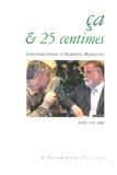 Alberto Manguel - Ca & 25 centimes - Conversations d'Alberto Manguel avec un ami.