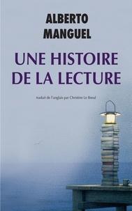 Alberto Manguel - Une histoire de la lecture.