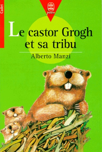 Alberto Manzi - Le Castor Grogh et sa tribu.