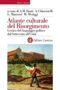 Atlante culturale del Risorgimento- Lessico del linguaggio politico dal Settecento all'Unità - Alberto Mario Banti | Showmesound.org