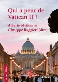 Alberto Melloni et Giuseppe Ruggieri - Qui a peur de Vatican II ?.
