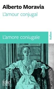 Alberto Moravia - L'amour conjugal.