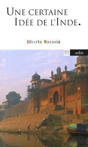 Alberto Moravia - Une certaine idée de l'Inde.