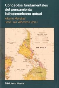 Alberto Moreiras et Jose Luis Villacanas - Conceptos fundamentales del pensamiento latinoamericano.