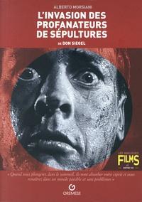 Alberto Morsiani - L'invasion des profanateurs des sépultures de Don Siegel.
