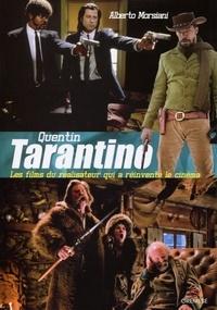 Alberto Morsiani - Quentin Tarantino - Les films du réalisateur qui a réinventé le cinéma.