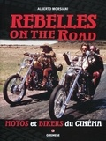 Alberto Morsiani - Rebelles on the Road - Motos et bikers du cinéma.