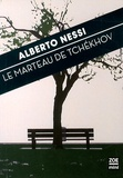 Alberto Nessi - Le marteau de Tchékhov.