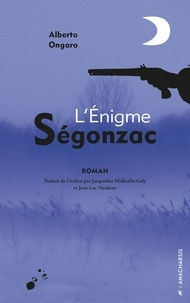 Alberto Ongaro - L'Enigme Ségonzac.