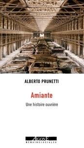 Alberto Prunetti - Amianto - Une histoire ouvrière.
