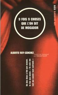 Alberto Ruy-Sanchez - Neuf fois neuf choses que l'on dit de Mogador.