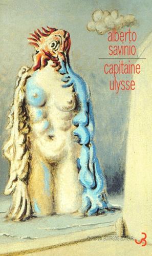 Alberto Savinio - Capitaine Ulysse.