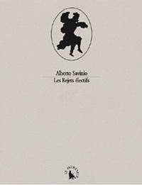 Alberto Savinio - Les rejets électifs.
