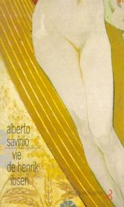 Alberto Savinio - Vie de Henrik Ibsen.