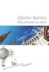 Alberto Savinio - Ville, j'écoute ton coeur.