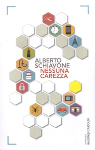Alberto Schiavone - Nessuna carezza.