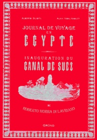 Alberto Siliotti et Alain Vidal-Naquet - Journal de voyage en Egypte Inauguration du Canal de Suez - De Roberto Morra Di Lavriano.