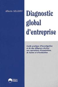 Diagnostic global de l'entreprise- Guide pratique d'investigation et de due diligence destiné aux opérations d'acquisition, de fusion et d'évaluation d'entreprises - Alberto Sillero pdf epub