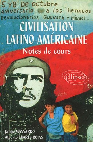 Alberto Suarez-Rojas et Jaime Massardo - Civilisation latino-américaine - Notes de cours.