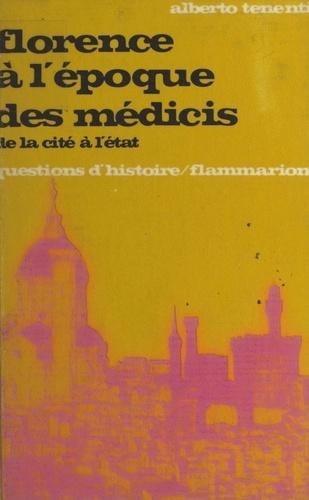 Florence à l'époque des Médicis : de la cité à l'État