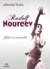 Alberto Testa - Rudolf Noureev - Génie et sensualité.