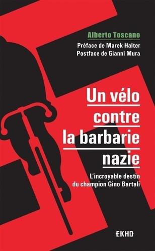 Un vélo contre la barbarie nazie. L'incroyable destin du champion Gino Bartali
