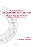 Alberto Trobia - Sociologia del cinema fantastico - Il Signore degli Anelli in Italia: audience, media, mercato.