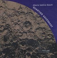 Alberto Valvidia Baselli - Quartier ascendant 5 - Nouvelle lune.
