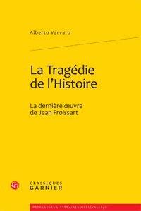 Galabria.be La Tragédie de l'histoire - La dernière oeuvre de Jean Froissart Image