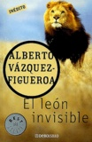 Alberto Vàzquez-Figueroa - El leon invisible.