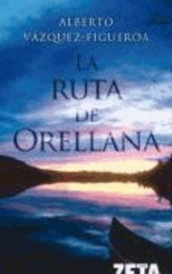 Alberto Vázquez-Figueroa - La ruta de Orellana.