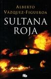 Alberto Vàzquez-Figueroa - Sultana Roja.