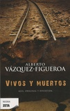 Alberto Vàzquez-Figueroa - Vivos Y Muertos.