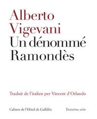 Alberto Vigevani - Un dénommé Ramondès.
