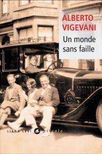 Alberto Vigevani - Un monde sans faille.