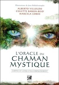 Alberto Villoldo - L'oracle du chaman mystique.