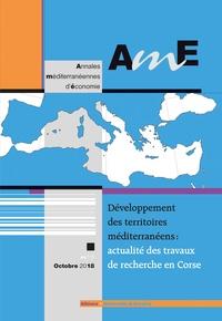 Albiana - Annales méditerranéennes d'économie N° 5, octobre 2018 : Développement des territoires méditerranéens - Actualité des travaux de recherche en Corse.