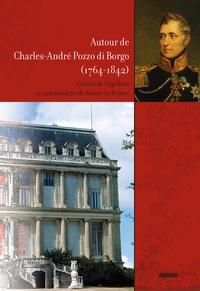 Albiana - Autour de Charles-André Pozzo dit Borgo (1764-1842) - Cousin de Napoléon et ambassadeur de Russie en France.