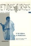 Jean-Loup Lemaître et Philippe Pergola - Etudes corses N° 62, Juin 2006 : Le fait religieux en Méditerranée - Actes du 128e congrès du CTHS, Bastia, 14-21 avril 2003.
