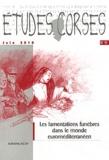 Michel Casta - Etudes corses N° 70, juin 2010 : Les lamentations funèbres dans le monde euroméditerranéen.