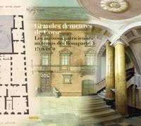 Albiana - Grandes demeures de Corse - Les maisons patriciennes au temps des Bonaparte 1769-1870.