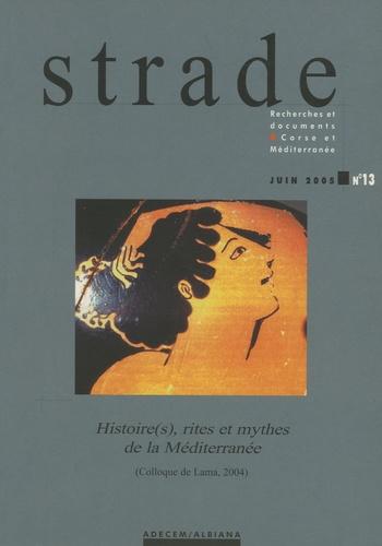 Georges Ravis-Giordani - Strade N° 13, Juin 2005 : Histoire(s), rites et mythes de la Méditerranée - (Colloque de Lama, 2004).