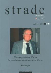 Georges Ravis-Giordani - Strade N° 21, Juillet 2013 : Hommage à Isac Chiva - Le patrimoine maritime de la Corse.