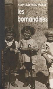 Albin Bastard-Rosset - Les Bornandises - Les carnets d'un écolier d'autrefois.